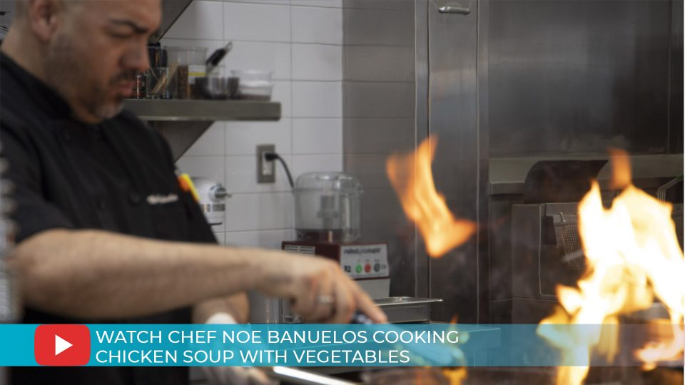 Chef Noe Banuelos cooking Chicken Soup with Vegetables